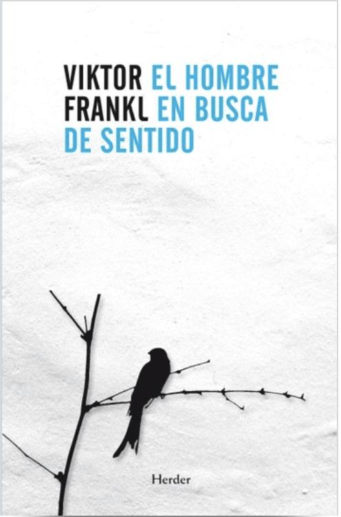 El hombre en busca de sentido - Viktor Frankl.