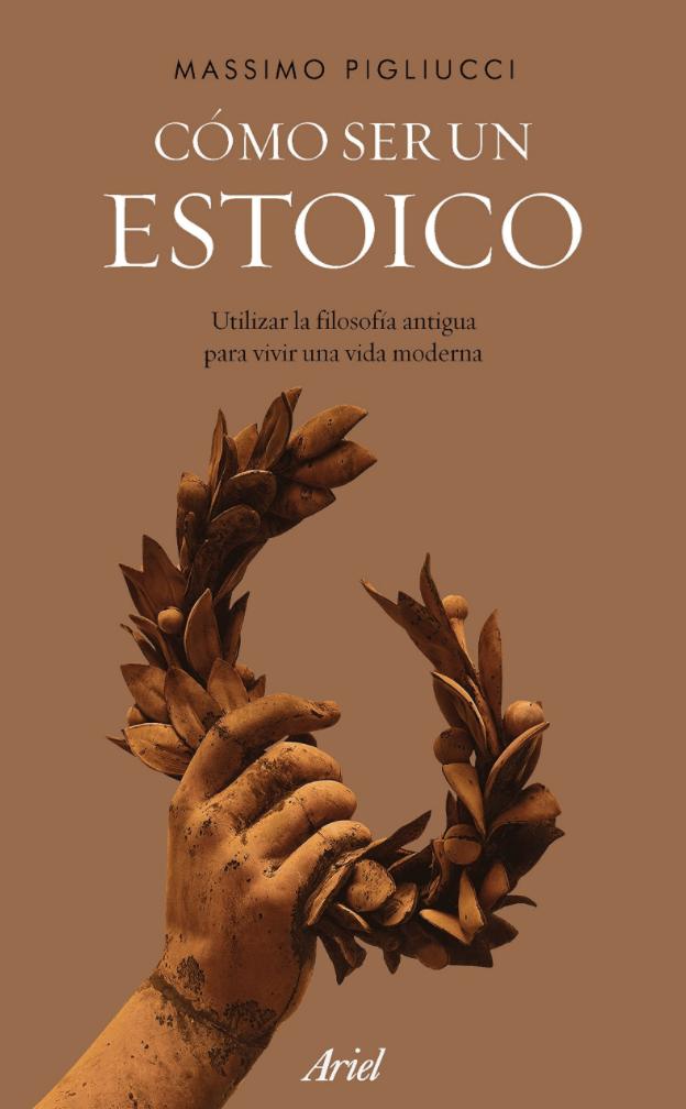 Cómo ser un estoico de Massimo Pigliucci, uno de los libros para introducirse en esta filosofía estoica. Uno de los 5 libros para empezar con el estoicismo.