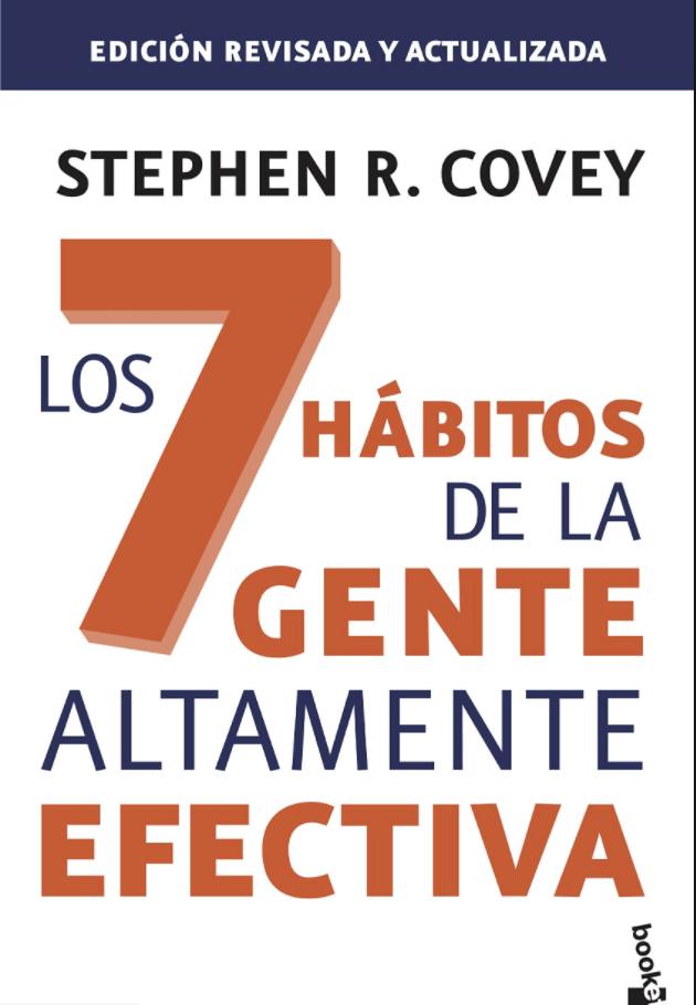 Los 7 hábitos de la gente altamente efectiva, el primer libro para practicar el estoicismo en este siglo XXI.