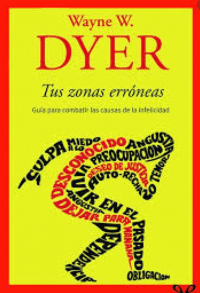 Otro de los libros en la lista es Tus Zonas Erróneas de Wayne W.Dyer